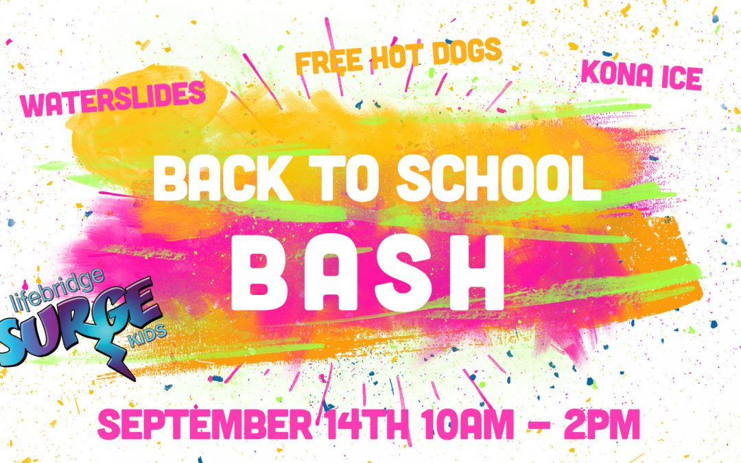 BACK TO SCHOOL BASH SEPT. 14