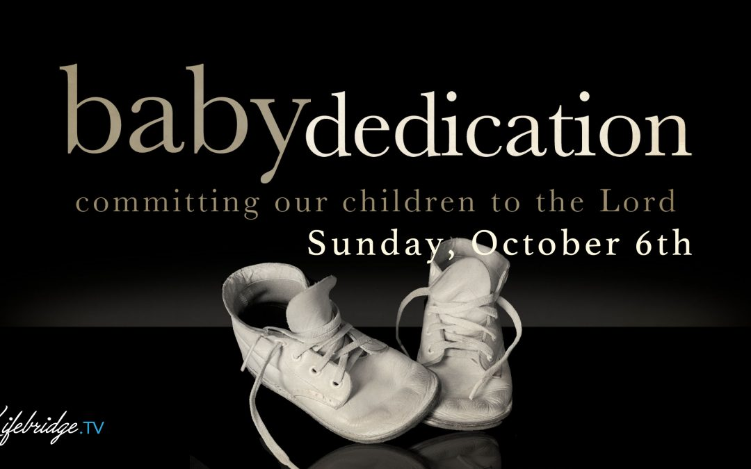 BABY DEDICATION OCT. 6