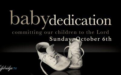 BABY DEDICATION OCT. 6