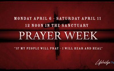 Prayer Week – April 6-11